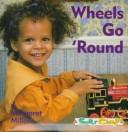 Cover of: Wheels go 'round