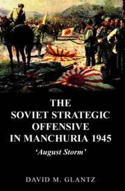 The Soviet Strategic Offensive in Manchuria, 1945; 'August Storm'