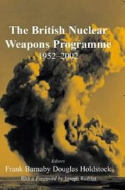 Cover of: The British Nuclear Weapons Programme, 1952-2002 | Frank Barnaby