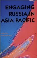 Cover of: Engaging Russia in Asia Pacific |