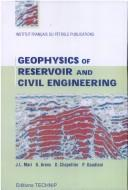 Cover of: Geophysics of reservoir and civil engineering |