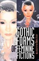 Cover of: Gothic forms of feminine fictions