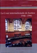 Cover of: The International Court of Justice, 1946-1996