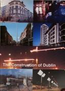Cover of: The construction of Dublin