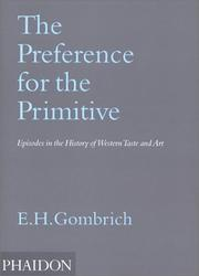 Cover of: The preference for the primitive: episodes in the history of Western taste and art