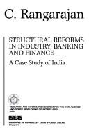 Cover of: Structural reforms in industry, banking, and finance | C. Rangarajan