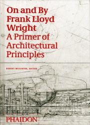 Cover of: On and by Frank Lloyd Wright | Robert McCarter