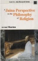 Cover of: A Jaina perspective on the philosophy of religion