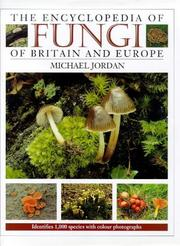 Cover of: The encyclopedia of fungi of Britain and Europe