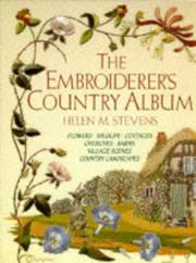 Cover of: The embroiderer's country album: Flowers-Wildlife-Cottages-Churches-Barns-Village Scenes-Country Landscapes