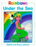 Cover of: Rainbows under the sea