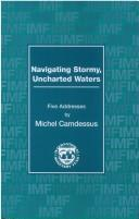 Cover of: Navigating stormy, uncharted waters | Michel Camdessus