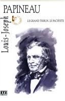 Cover of: Louis-Joseph Papineau