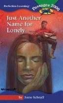 Cover of: Just another name for lonely | Anne E. Schraff