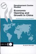 Cover of: Economic opening and growth in China