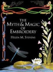 Cover of: The Myth & Magic of Embroidery (Helen Stevens' Masterclass Embroidery)