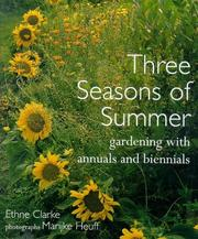 Cover of: Three seasons of summer: gardening with annuals and biennials