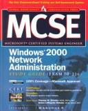 Cover of: MCSE Windows 2000 network administration study guide (exam 70-216) |