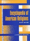 Encyclopedia of American Religions by J. Gordon Melton