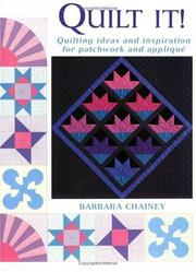 Quilt It! by Barbara Chainey