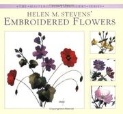 Cover of: Helen M. Stevens Embroidered Flowers (The Masterclass Embroidery Series)
