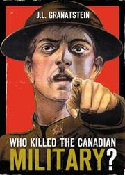 Cover of: Who killed the Canadian military?: What Canada Must Do to Defend Itself in the 21st Century