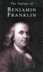 The sayings of Benjamin Franklin
