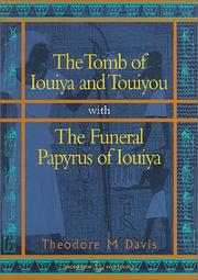 The tomb of Iouiya and Touiyou by Davis, Theodore M.