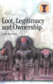 Cover of: Loot, legitimacy, and ownership