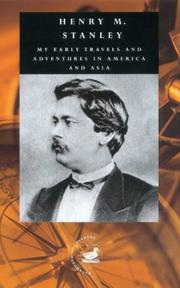 My early travels and adventures in America and Asia by Henry M. Stanley