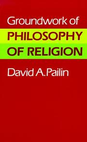 Cover of: Groundwork of philosophy of religion | David A. Pailin