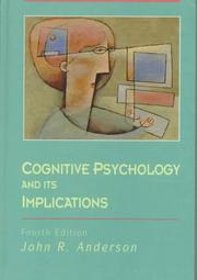 Cognitive psychology and its implications by Anderson, John R.