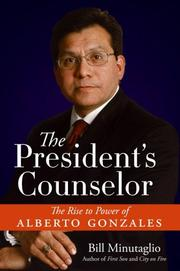 Cover of: The President's Counselor: The Rise to Power of Alberto Gonzales