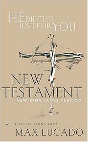 Cover of: He Did This Just For You New Testament With Reflections From Max Lucado | Max Lucado