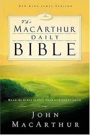 Cover of: The MacArthur Daily Bible: Read through the Bible in one year, with notes from John MacArthur