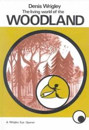 Cover of: Living World of the Woodland (Wrigley Books Eye Openers) | Dennis Wrigley