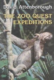 Cover of: The Zoo Quest Expeditions: travels in Guyana, Indonesia & Paraguay