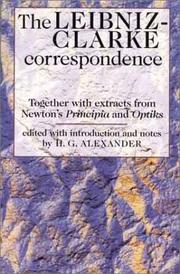 Cover of: The Leibniz-Clarke correspondence: together with extracts from Newton's Principia and Opticks, edited with introd. and notes by H.G. Alexander.