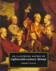 Cover of: illustrated history of eighteenth-century Britain, 1688-1793 | Black, Jeremy.