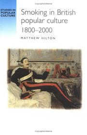 Cover of: Smoking in British Popular Culture 1800-2000 | Matthew Hilton