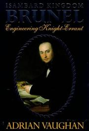 Cover of: Isambard Kingdom Brunel, engineering knight-errant | Adrian Vaughan