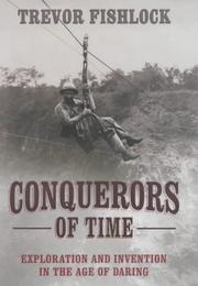Cover of: Conquerors of time | Trevor Fishlock