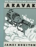 Cover of: Akavak | James A. Houston
