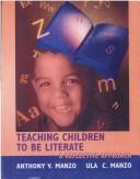 Cover of: Teaching Children to Be Literate: a reflective approach