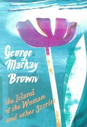 Cover of: The island of the women and other stories | Brown, George Mackay.