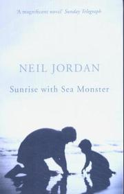 Cover of: Sunrise with sea monster: a novel
