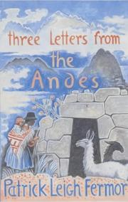 Three letters from the Andes by Patrick Leigh Fermor