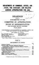 Cover of: Departments of Commerce, Justice, and State, the Judiciary, and related agencies appropriations for 1993 | United States. Congress. House. Committee on Appropriations. Subcommitte on the Departments of Commerce, Justice, and State, the Judiciary, and Related Agencies.