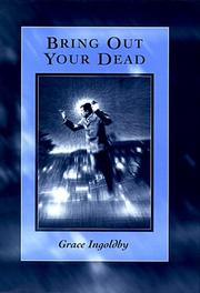 Bring out your dead by Grace Ingoldby