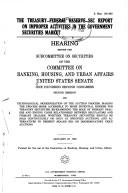 Cover of: The Treasury-Federal Reserve-SEC report on improper activities in the government securities market